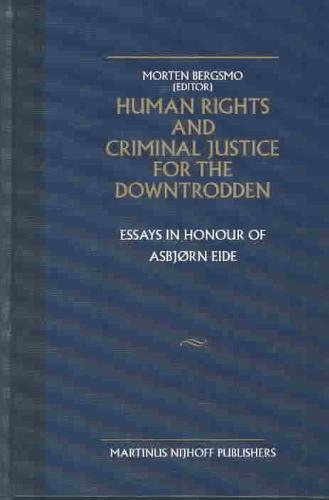 Human Rights and Criminal Justice for the Downtrodden