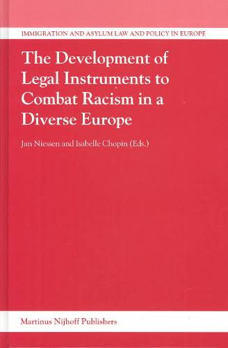 Development of Legal Instruments to Combat Racism in a Diverse Europe