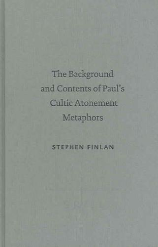 The Background And Contents Of Paul's Cultic Atonement Metaphors