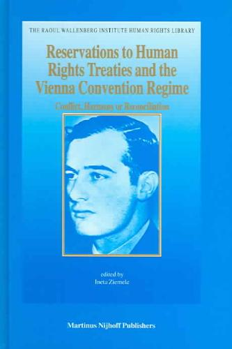 Reservations To Human Rights Treaties And The Vienna Convention Regime