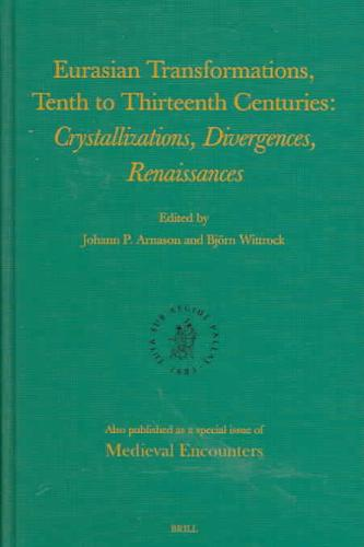 Eurasian Transformations, Tenth To Thirteenth Centuries