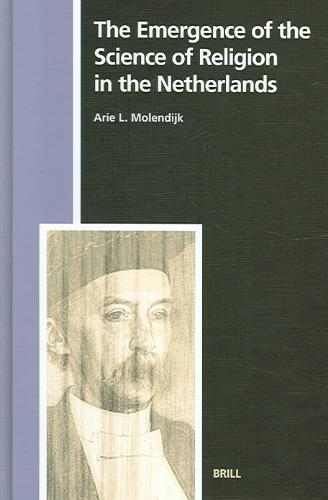 The Emergence of the Science of Religion in the Netherlands