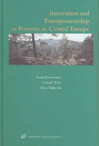 Innovation And Entrepreneurship in Forestry in Central Europe