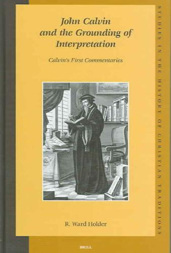 John Calvin And the Grounding of Interpretation