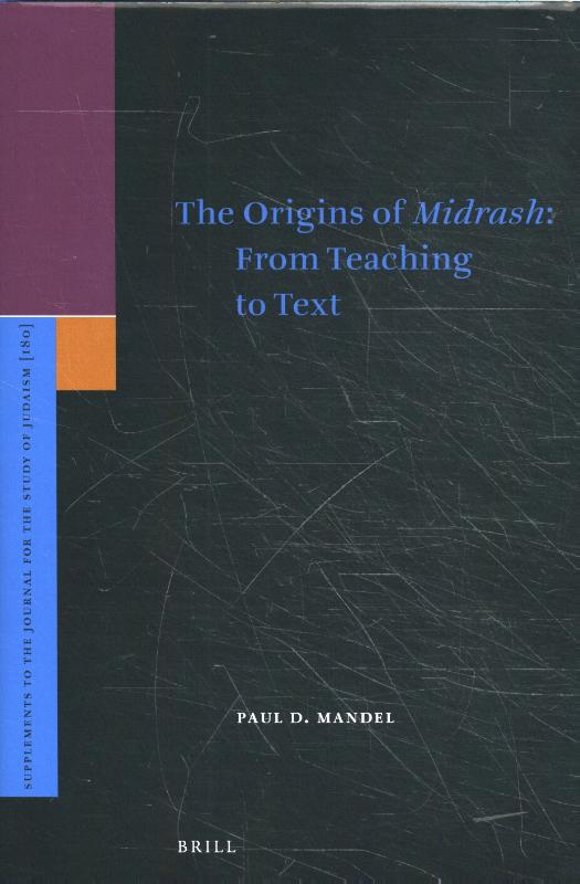 The Origins of <i>Midrash</i>: From Teaching to Text