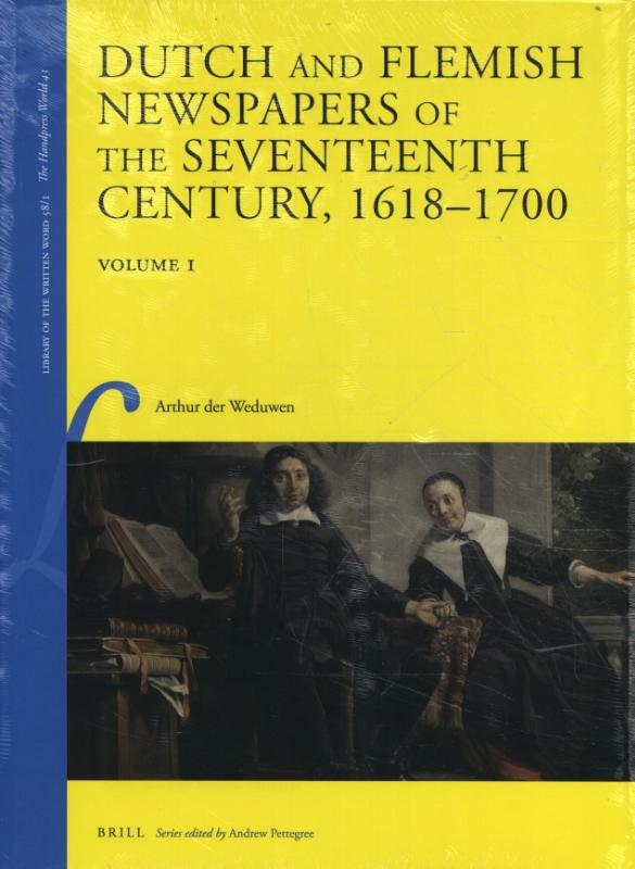 Dutch and Flemish Newspapers of the Seventeenth Century, 1618-1700 (2 Vols.