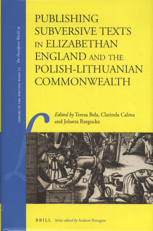 Publishing Subversive Texts in Elizabethan England and the Polish-Lithuanian Commonwealth