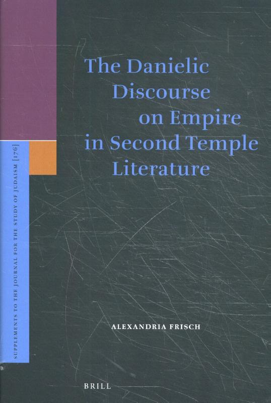 The Danielic Discourse on Empire in Second Temple Literature