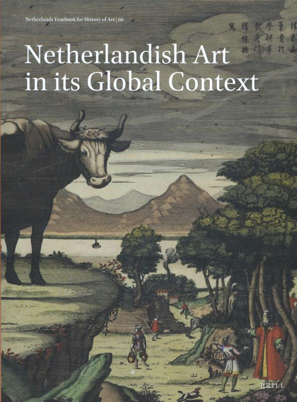 Netherlands arts in its global context / De monidale contect van Nederlands kunst