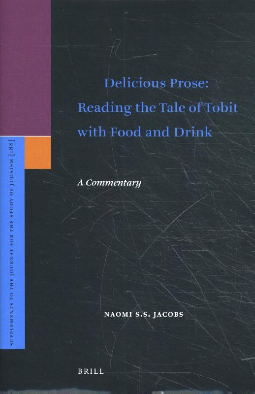 Delicious Prose: Reading the Tale of Tobit with Food and Drink
