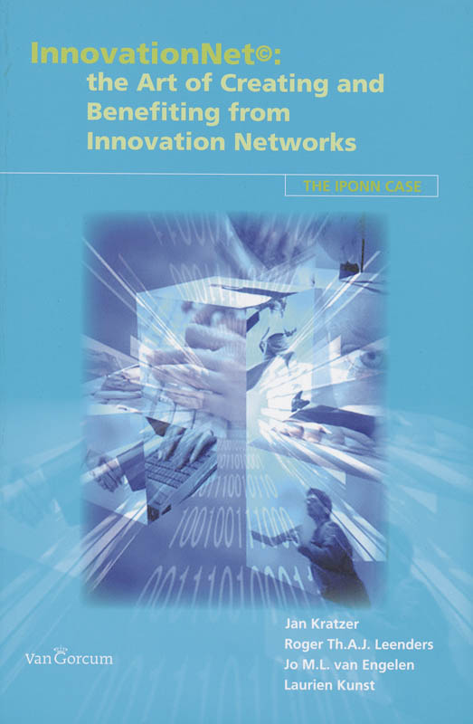 InnovationNet: the Art of Creating and Benefiting from Innovation Networks