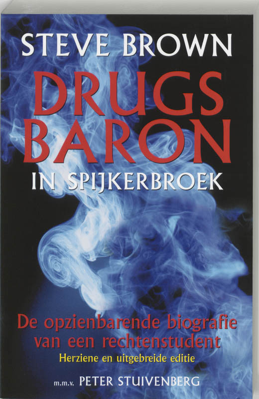 Steve Brown, drugsbaron in spijkerbroek