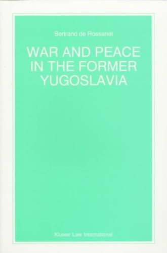 War and Peace in the Former Yugoslavia