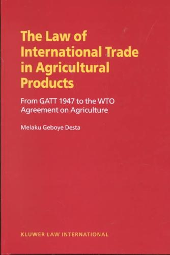 The Law of International Trade in Agricultural Products