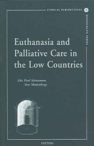 Euthanasia And Palliative Care In The Low Countries