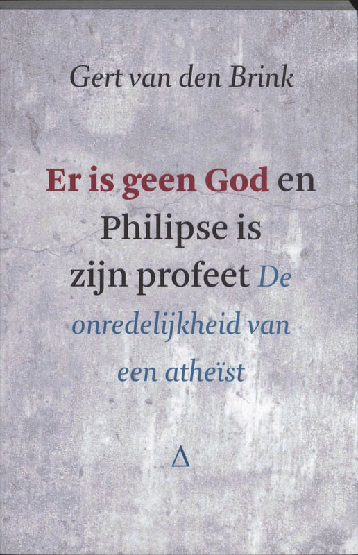 Er is geen God en Philipse is zijn profeet