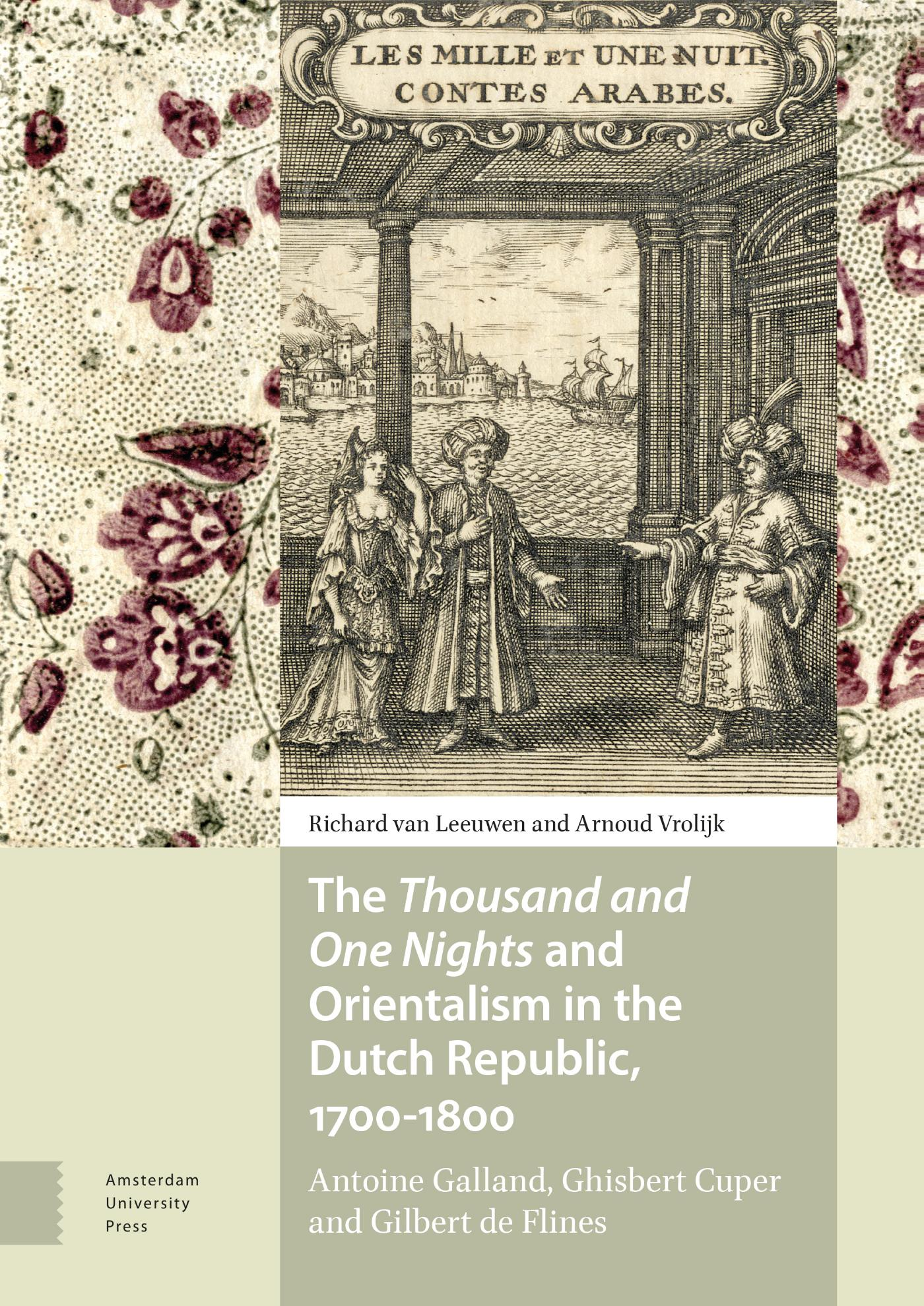 The Thousand and One Nights and Orientalism in the Dutch Republic, 1700-1800
