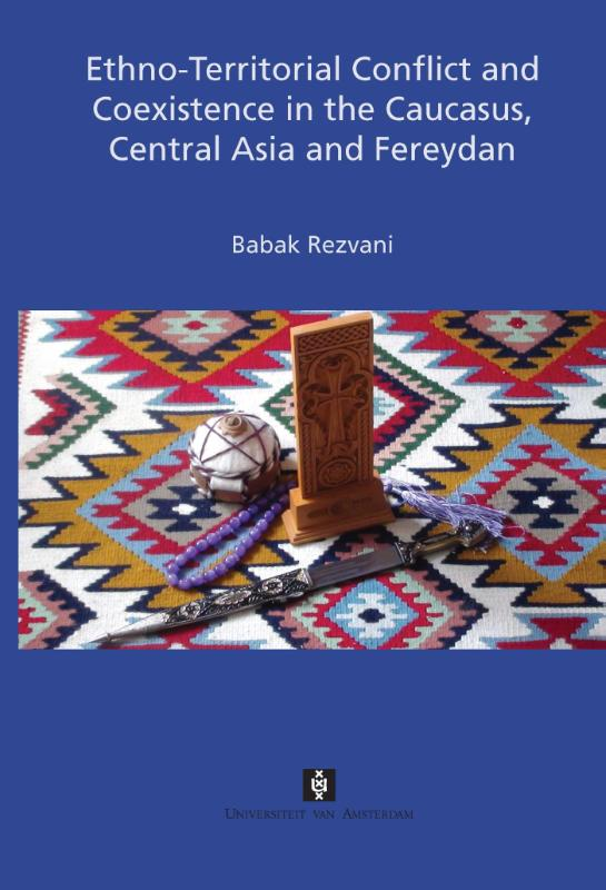Ethno-territorial conflict and coexistence in the caucasus, central Asia and fereydan