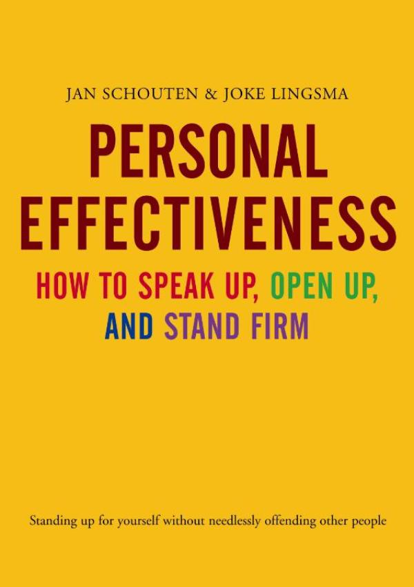 Personal Effectiveness. How to Speak Up, Open Up and Stand Firm