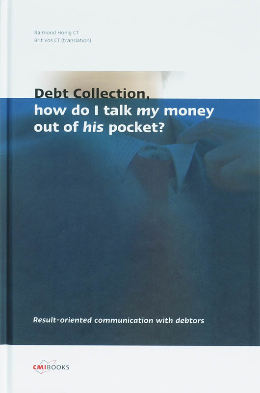 Debt collection, how do I talk my money out of his pocket