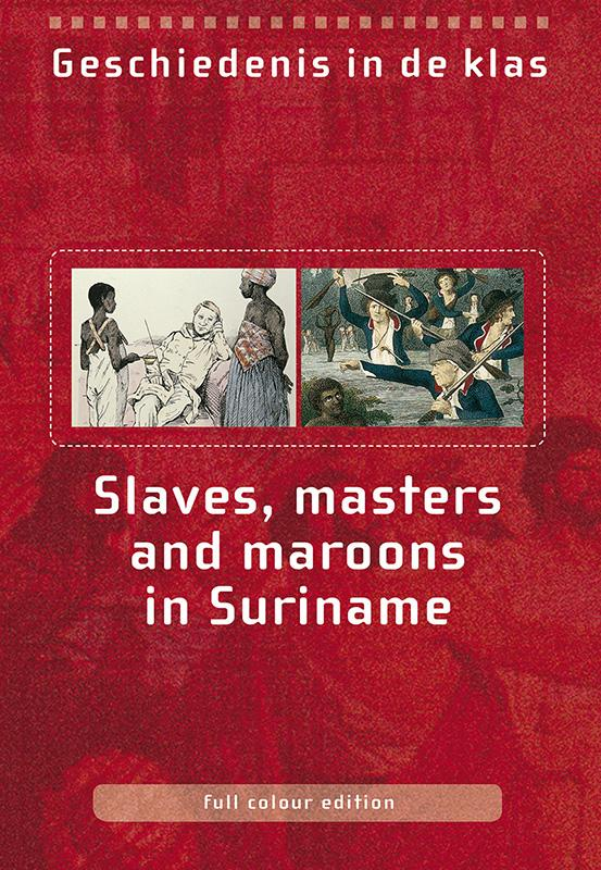 Slaves, masters and maroons in Suriname