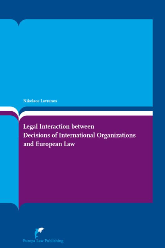 Legal interaction between decisions of international organizations and European Law