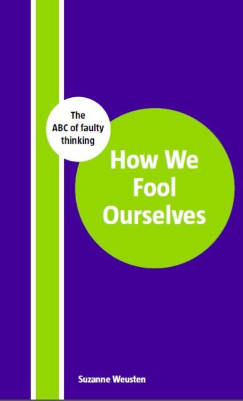 How we fool ourselves