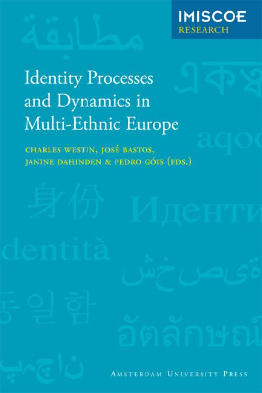 Identity Processes and Dynamics in Multi-Ethnic Europe