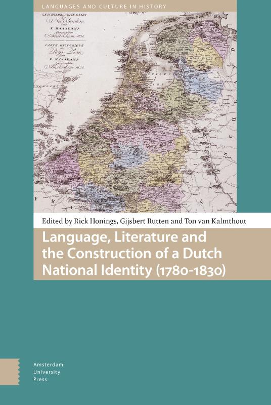 Language, Literature and the Construction of a Dutch National Identity (1780-1830)
