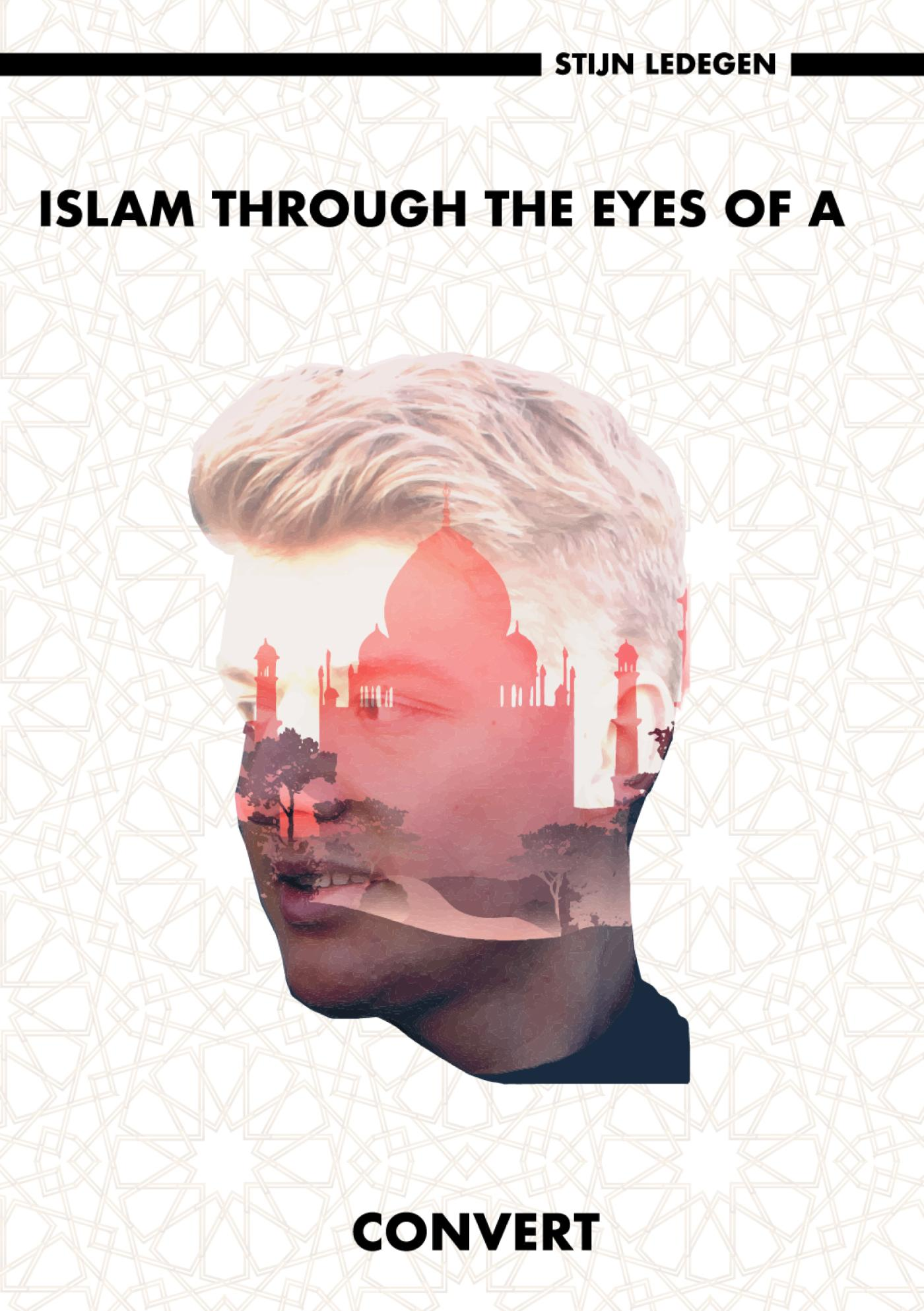 Islam through the eyes of a convert