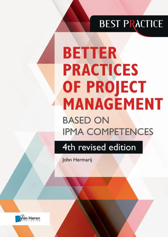 The better practices of project management Based on IPMA competences – 4th revised edition