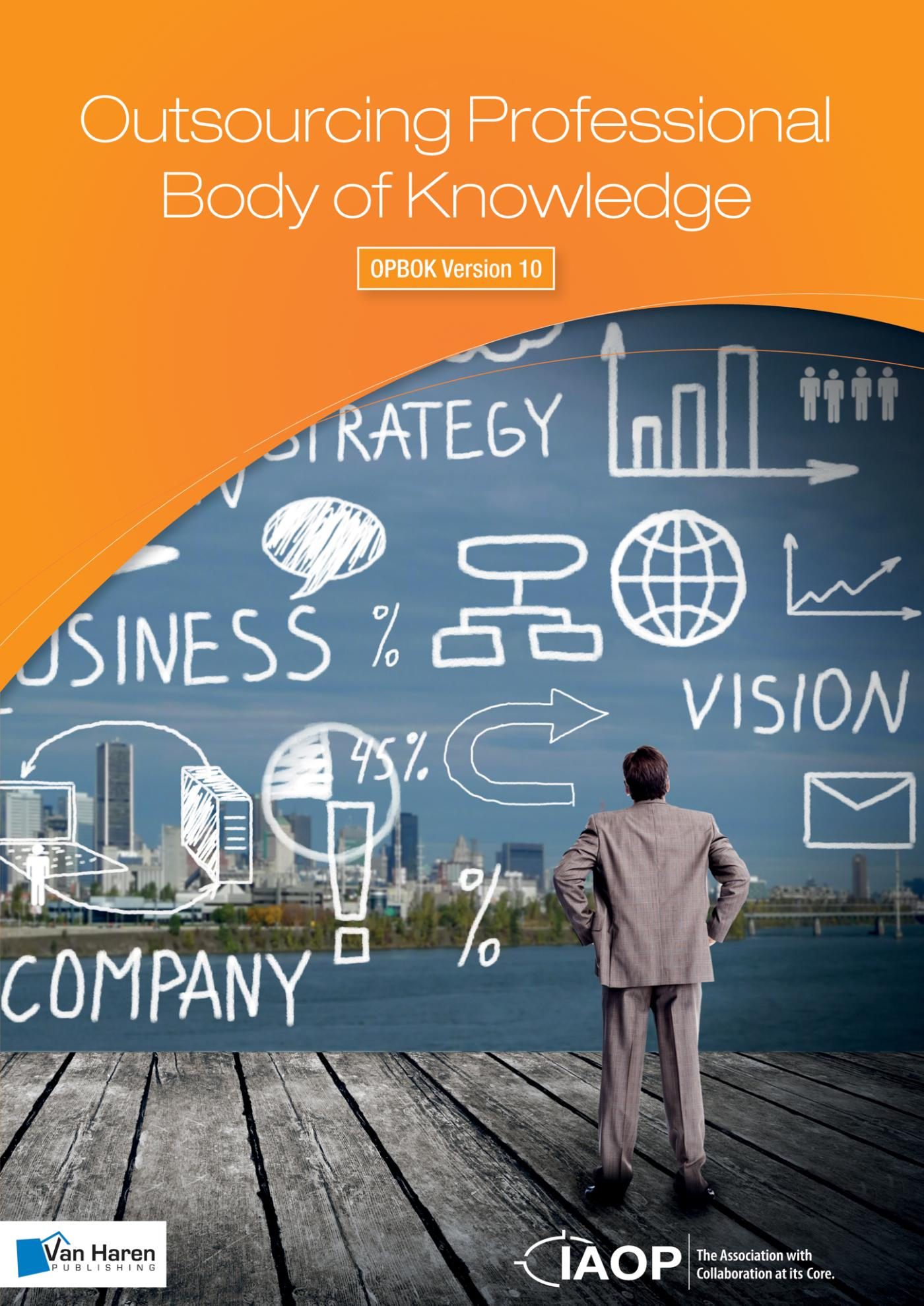 Outsourcing professional body of knowledge; OPBOK Version 10