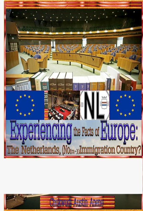 Experiencing the facts of Europe: the Netherlands, No(n-)Immigration Country!