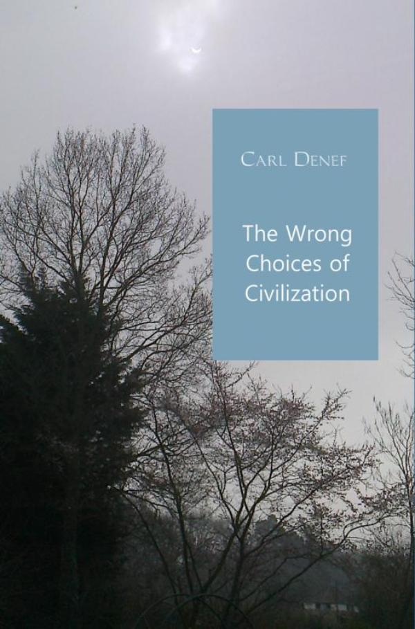 The wrong choices of civilization