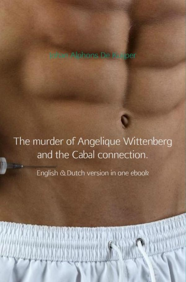 The murder of Angelique Wittenberg and the Cabal connection.