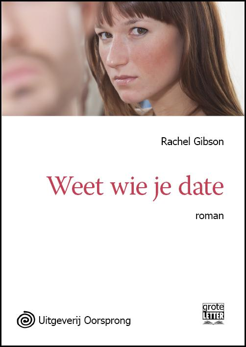 Weet wie je date - grote letter uitgave