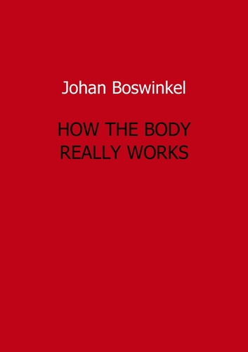 How the body really works