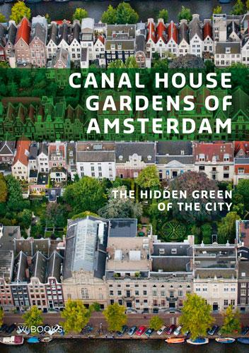 Canal house gardens of Amsterdam