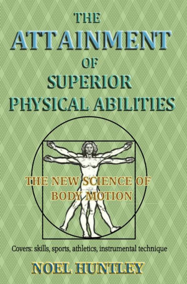 The attainment of superior physical abilities
