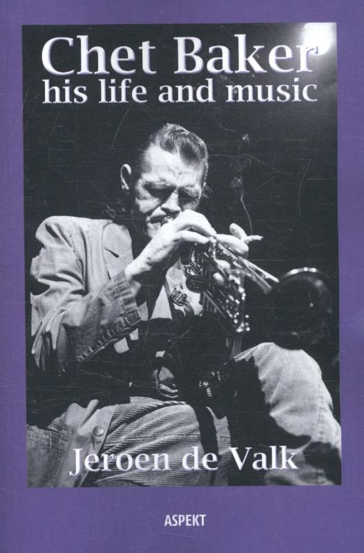 Chet Baker his life and music