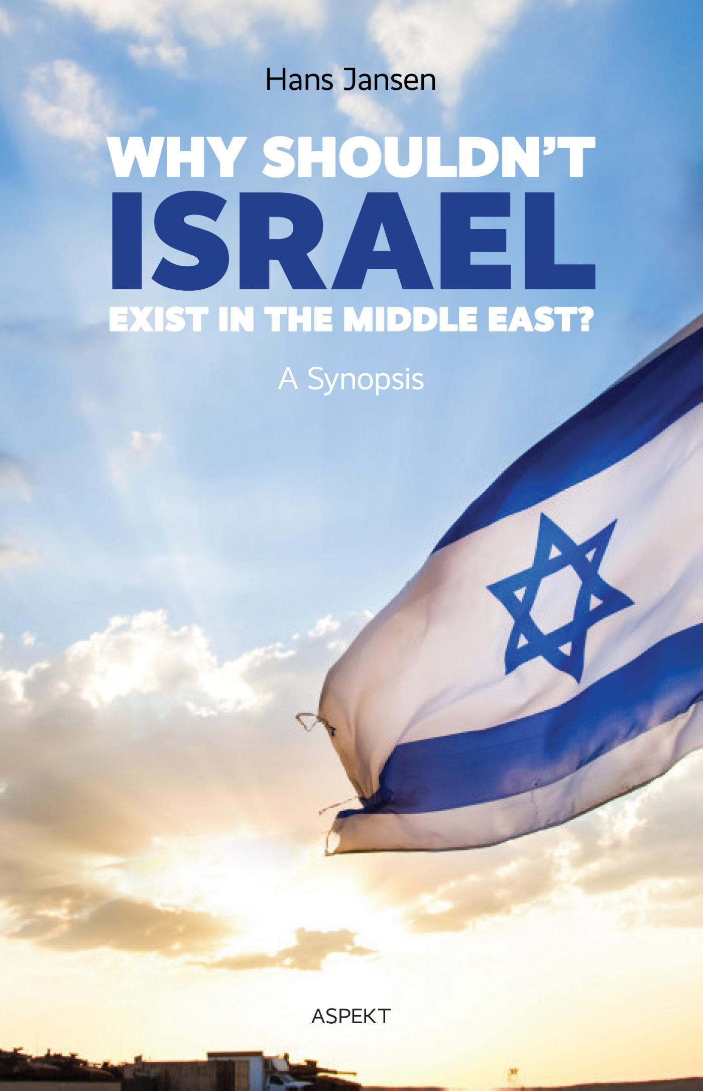 Why shouldn't Israel exist in the middle East