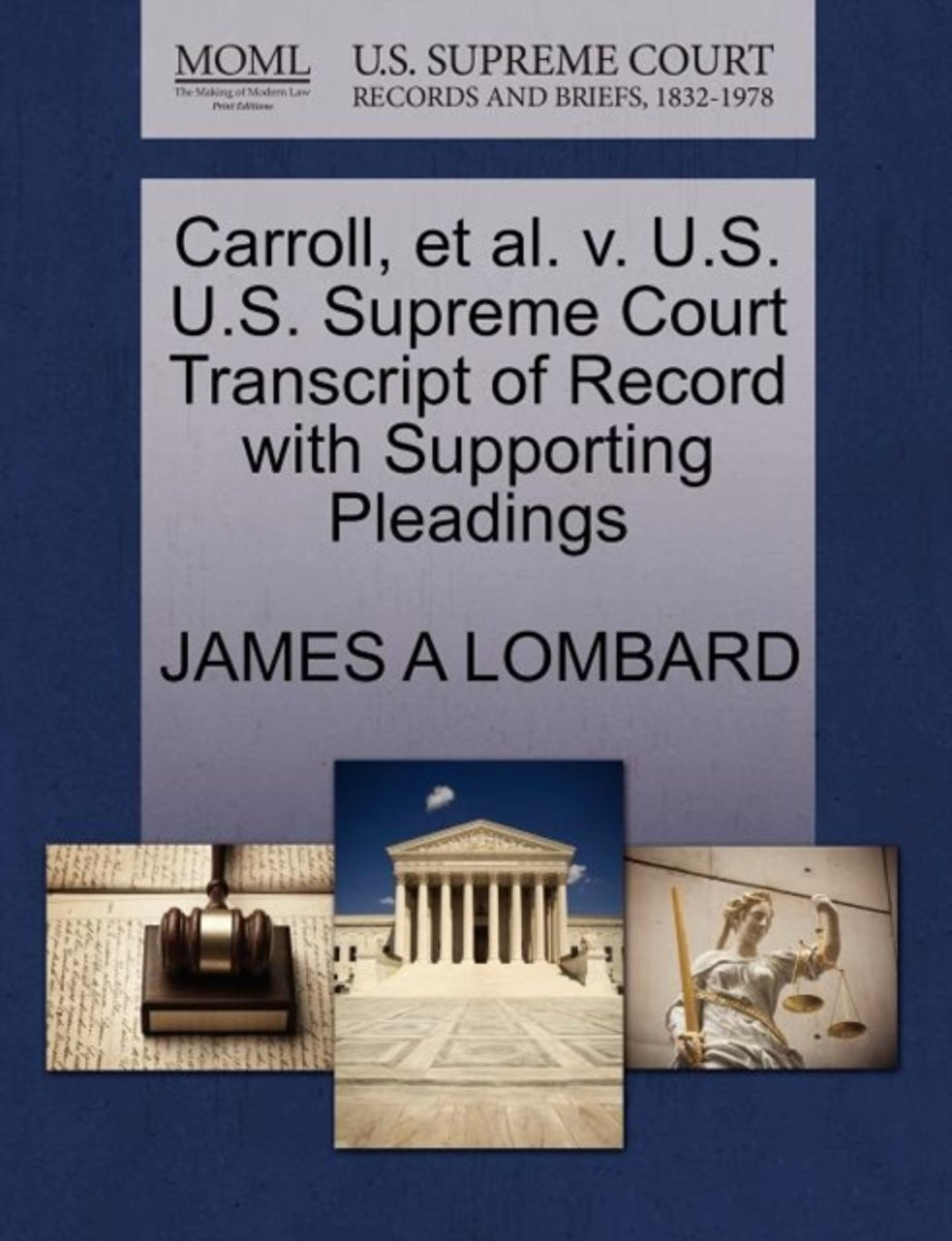 Carroll, et al. V. U.S. U.S. Supreme Court Transcript of Record with Supporting Pleadings
