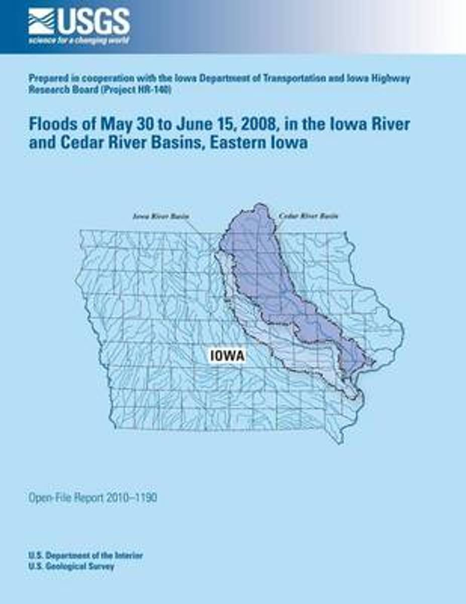 Floods of May 30 to June 15, 2008, in the Iowa River and Cedar River Basins, Eastern Iowa
