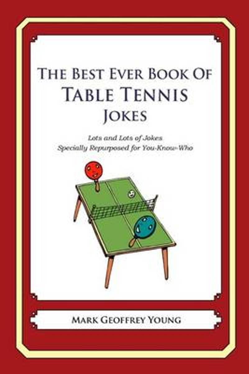 The Best Ever Book of Table Tennis Jokes