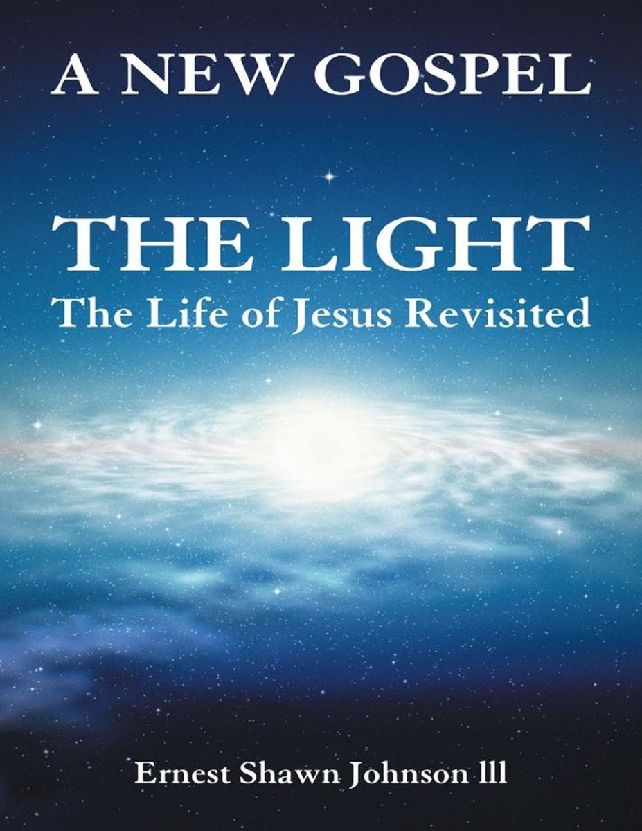 The Light: The Life of Jesus Revisited