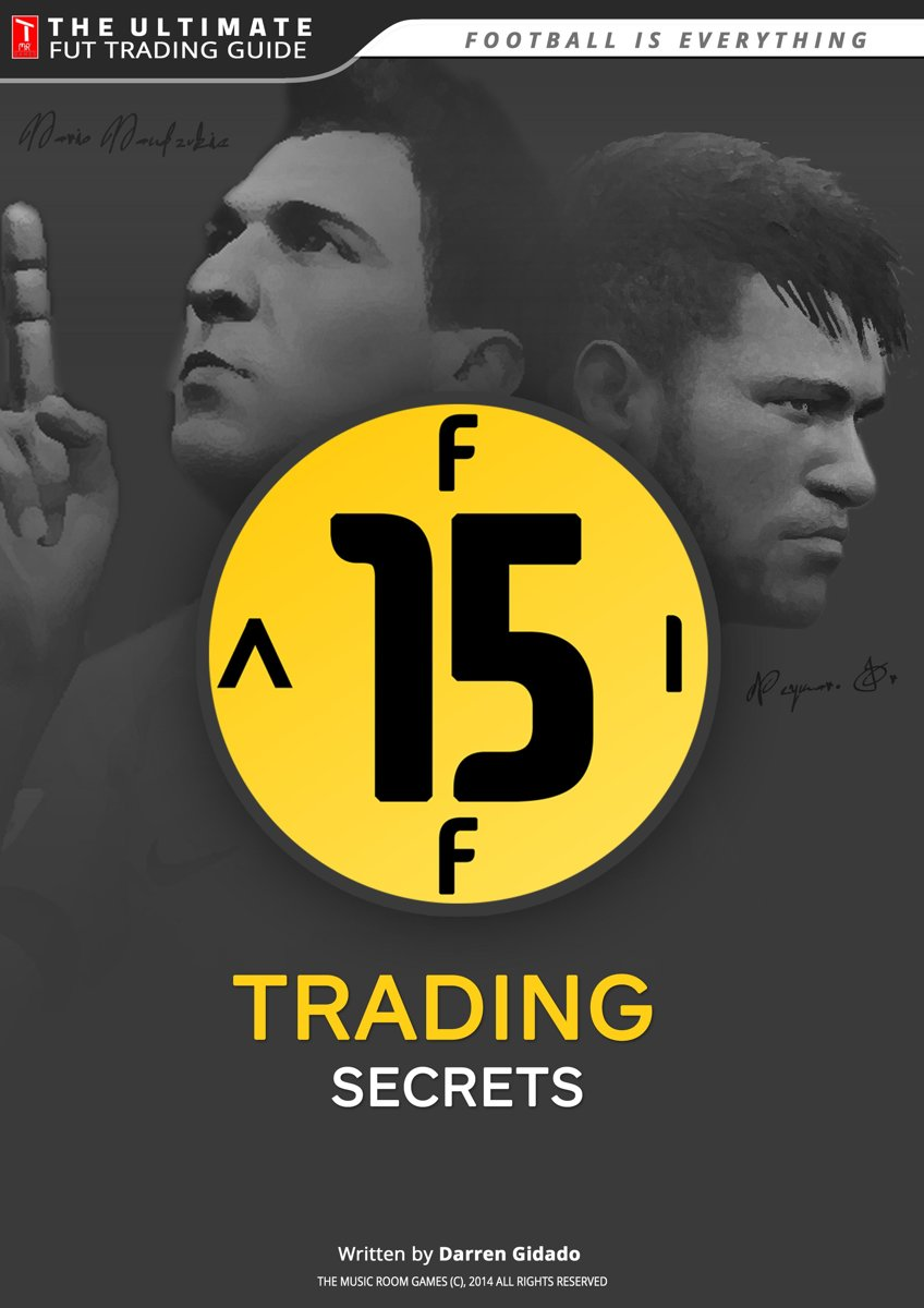 FIFA 15 Trading Secrets Guide: How to Make Millions of Coins on Ultimate Team!
