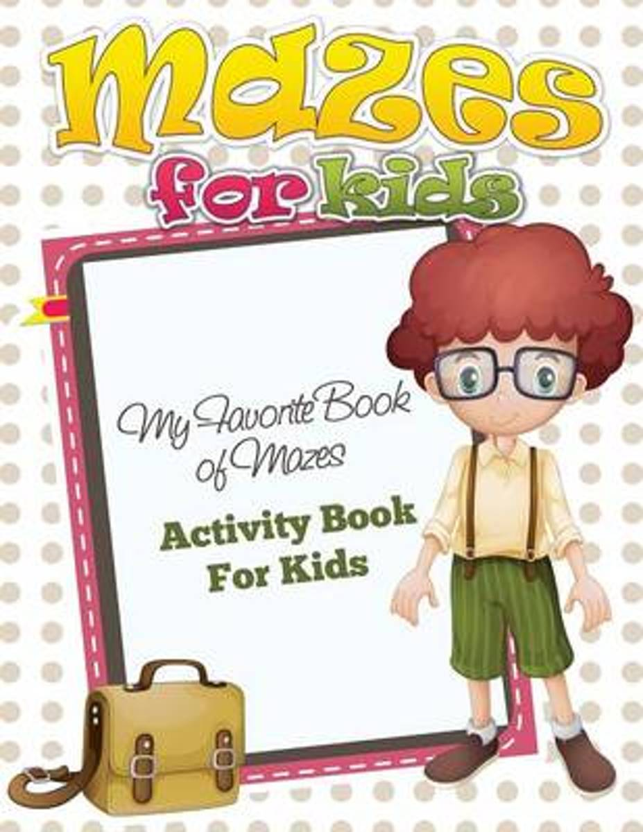 Mazes for Preschool (My Favorite Book of Mazes - Activity Book for Kids)