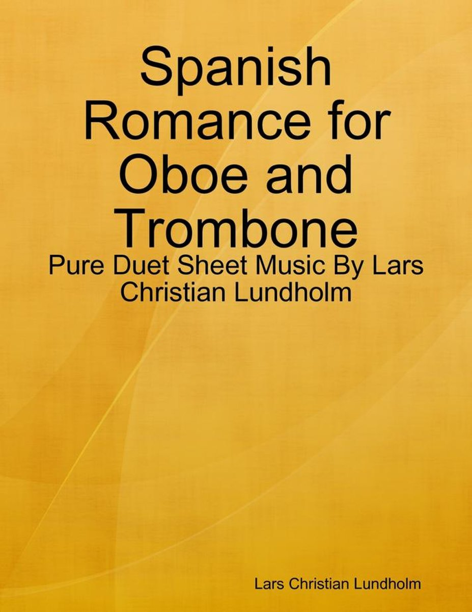 Spanish Romance for Oboe and Trombone - Pure Duet Sheet Music By Lars Christian Lundholm
