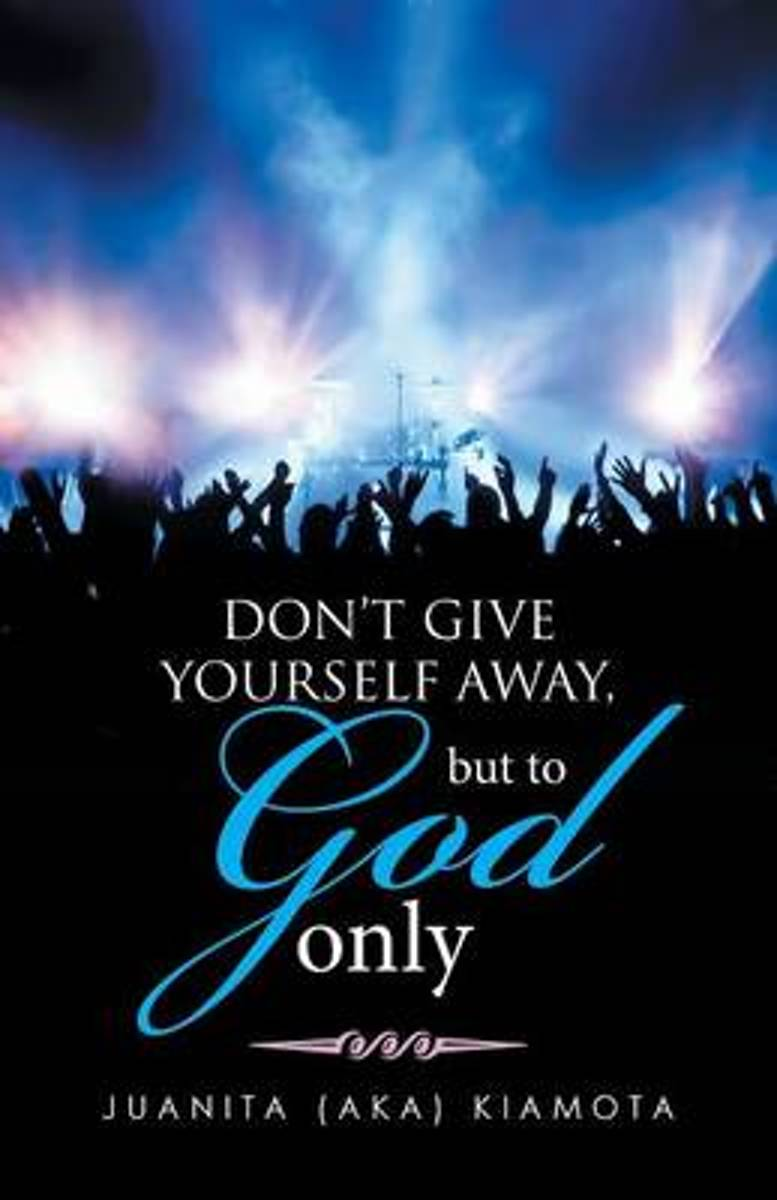 Don't Give Yourself Away, But to God Only