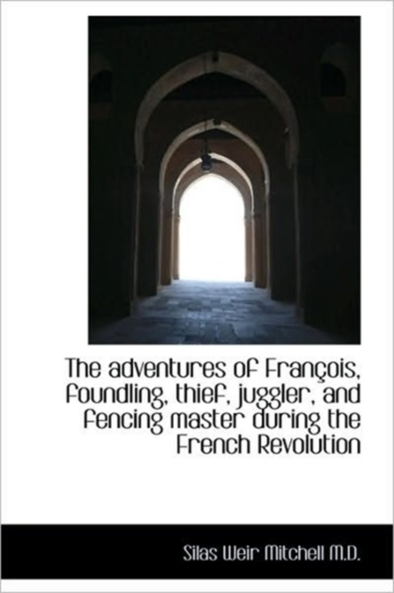 The Adventures of Fran OIS, Foundling, Thief, Juggler, and Fencing Master During the French Revoluti